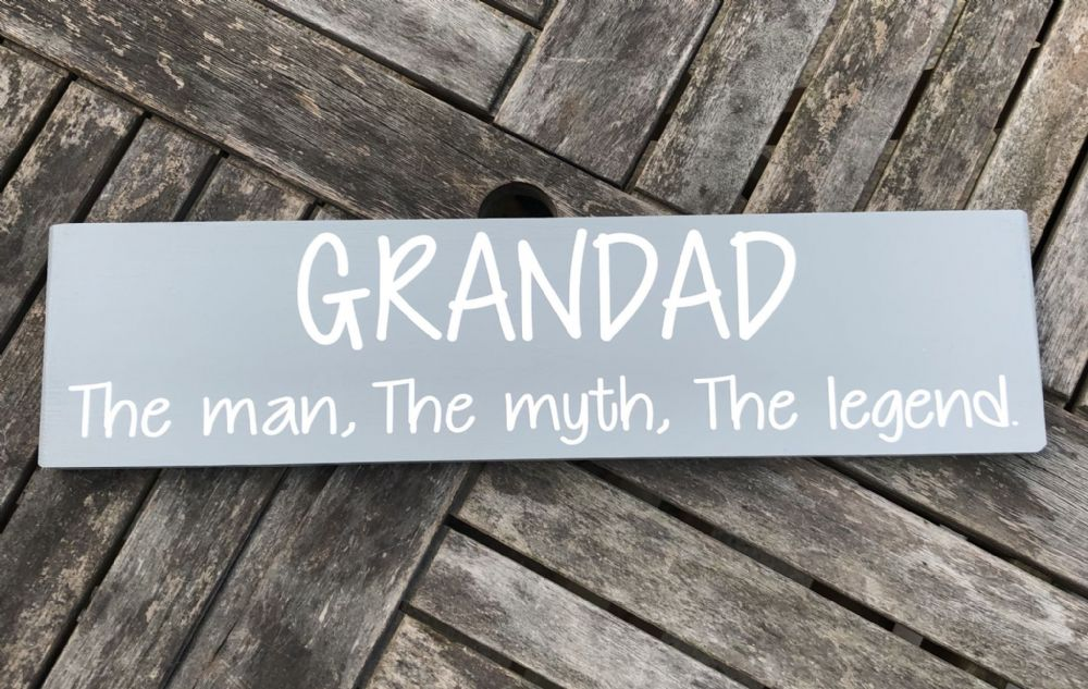 GRANDAD the man, the myth, the legend, Wood Sign, Fathers Day, dads, daddy